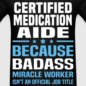 Certified Medication Aide Tshirt - Men's T-Shirt