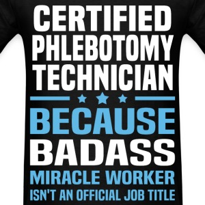 Certified Phlebotomy Technician Tshirt - Men's T-Shirt