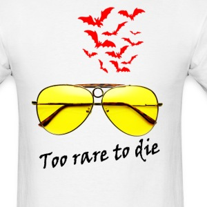 TO RARE TO DIE - Men's T-Shirt