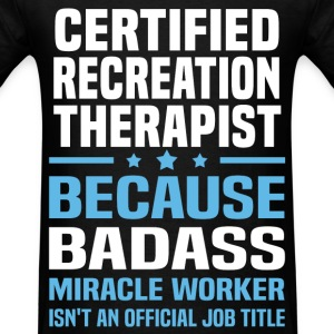 Certified Recreation Therapist Tshirt - Men's T-Shirt