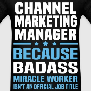 Channel Marketing Manager Tshirt - Men's T-Shirt