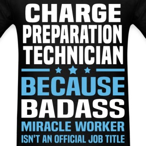 Charge Preparation Technician Tshirt - Men's T-Shirt