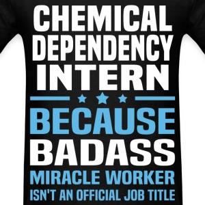 Chemical Dependency Intern Tshirt - Men's T-Shirt