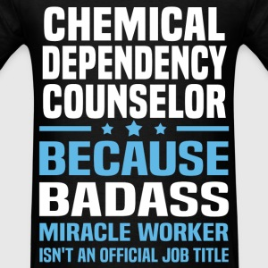 Chemical Dependency Counselor Tshirt - Men's T-Shirt