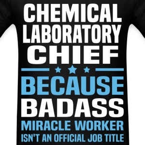 Chemical Laboratory Chief Tshirt - Men's T-Shirt