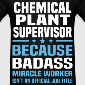 Chemical Plant Supervisor Tshirt - Men's T-Shirt