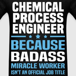 Chemical Process Engineer Tshirt - Men's T-Shirt