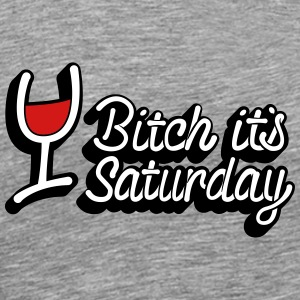 Saturday Bitch T-Shirts - Men's Premium T-Shirt