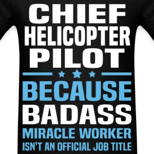 Chief Helicopter Pilot Tshirt - Men's T-Shirt