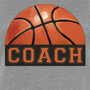 Basketball Coach T-Shirt - Women's Premium T-Shirt