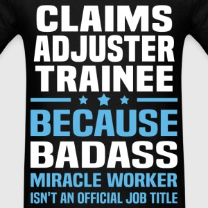 Claims Adjuster Trainee Tshirt - Men's T-Shirt