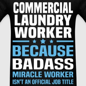 Commercial Laundry Worker Tshirt - Men's T-Shirt