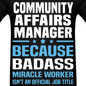 Community Affairs Manager Tshirt - Men's T-Shirt