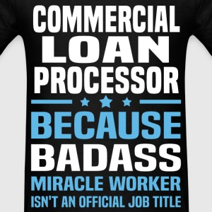 Commercial Loan Processor Tshirt - Men's T-Shirt
