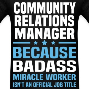 Community Relations Manager Tshirt - Men's T-Shirt
