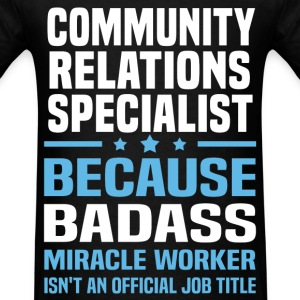 Community Relations Specialist Tshirt - Men's T-Shirt