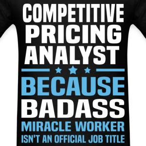 Competitive Pricing Analyst Tshirt - Men's T-Shirt