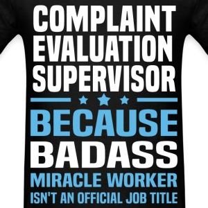 Complaint Evaluation Supervisor Tshirt - Men's T-Shirt