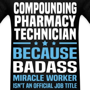 Compounding Pharmacy Technician Tshirt - Men's T-Shirt