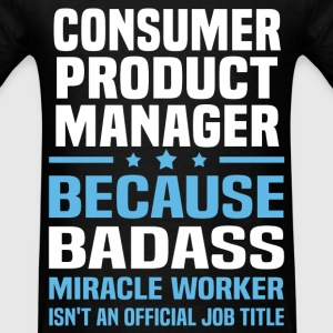 Consumer Product Manager Tshirt - Men's T-Shirt