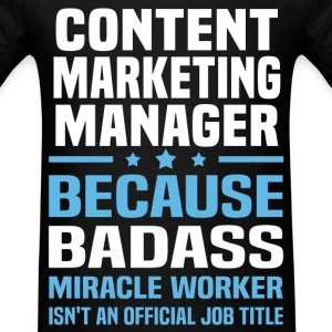 Content Marketing Manager Tshirt - Men's T-Shirt