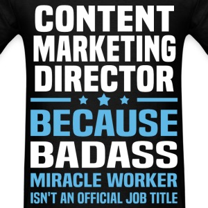 Content Marketing Director Tshirt - Men's T-Shirt
