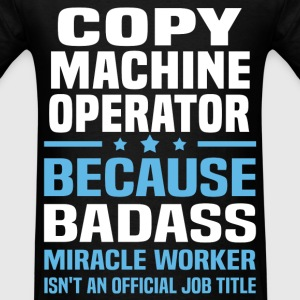 Copy Machine Operator Tshirt - Men's T-Shirt