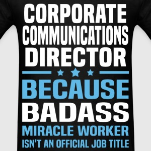 Corporate Communications Director Tshirt - Men's T-Shirt