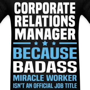 Corporate Relations Manager Tshirt - Men's T-Shirt