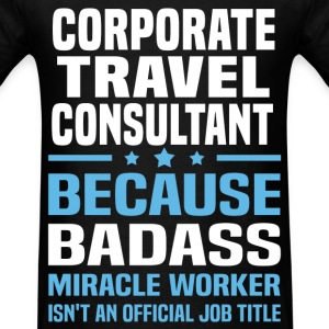 Corporate Travel Consultant Tshirt - Men's T-Shirt