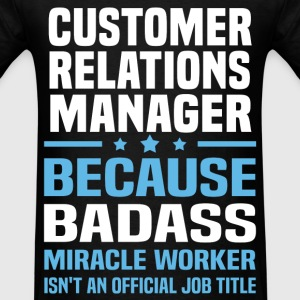 Customer Relations Manager Tshirt - Men's T-Shirt