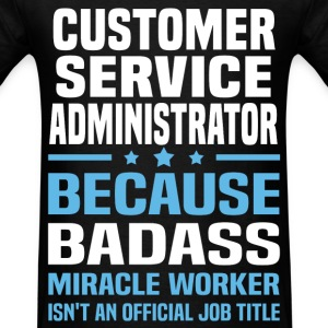 Customer Service Administrator Tshirt - Men's T-Shirt