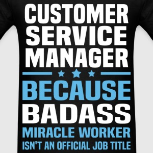 Customer Service Manager Tshirt - Men's T-Shirt
