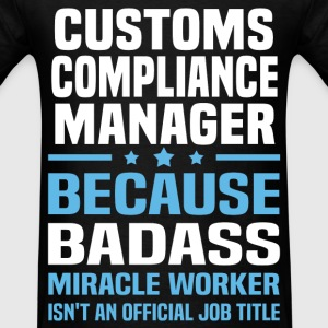 Customs Compliance Manager Tshirt - Men's T-Shirt