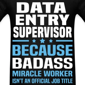 Data Entry Supervisor Tshirt - Men's T-Shirt