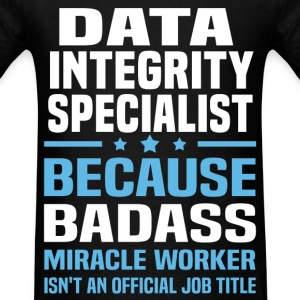 Data Integrity Specialist Tshirt - Men's T-Shirt