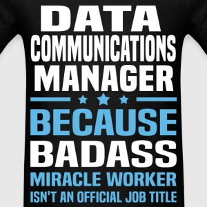 Data Communications Manager Tshirt - Men's T-Shirt