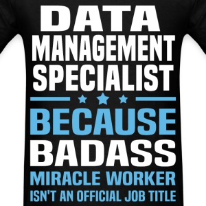 Data Management Specialist Tshirt - Men's T-Shirt