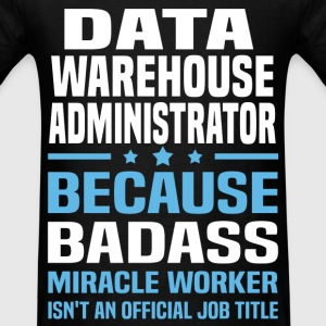 Data Warehouse Administrator Tshirt - Men's T-Shirt