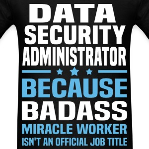 Data Security Administrator Tshirt - Men's T-Shirt