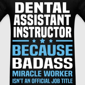 Dental Assistant Instructor Tshirt - Men's T-Shirt