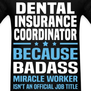 Dental Insurance Coordinator Tshirt - Men's T-Shirt