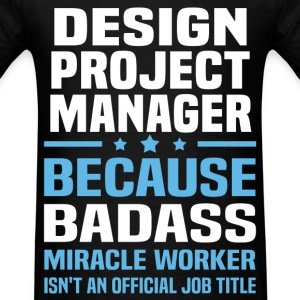 Design Project Manager Tshirt - Men's T-Shirt