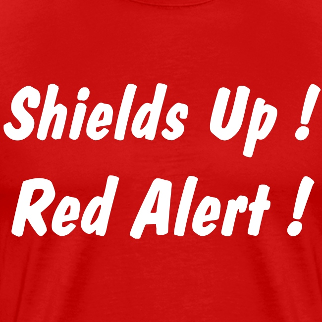 Shields Up! Red Alert !