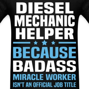 Diesel Mechanic Helper Tshirt - Men's T-Shirt