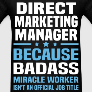 Direct Marketing Manager Tshirt - Men's T-Shirt