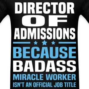 Director Of Admissions Tshirt - Men's T-Shirt