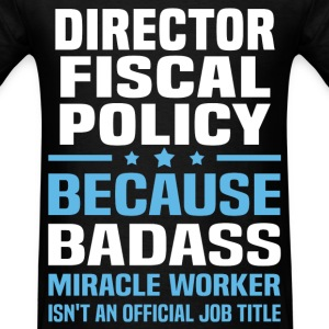 Director Fiscal Policy Tshirt - Men's T-Shirt
