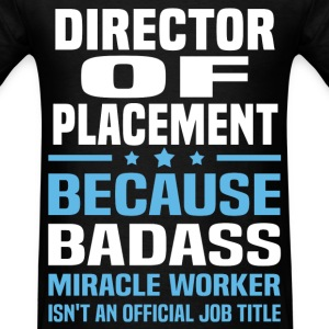 Director Of Placement Tshirt - Men's T-Shirt