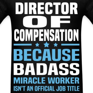 Director of Compensation Tshirt - Men's T-Shirt